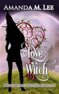 To Love a Witch by Amanda M. Lee