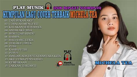 kumpulan lagu cover terbaik michela tea sambil santai