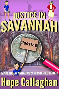 Justice in Savannah by Hope Callaghan