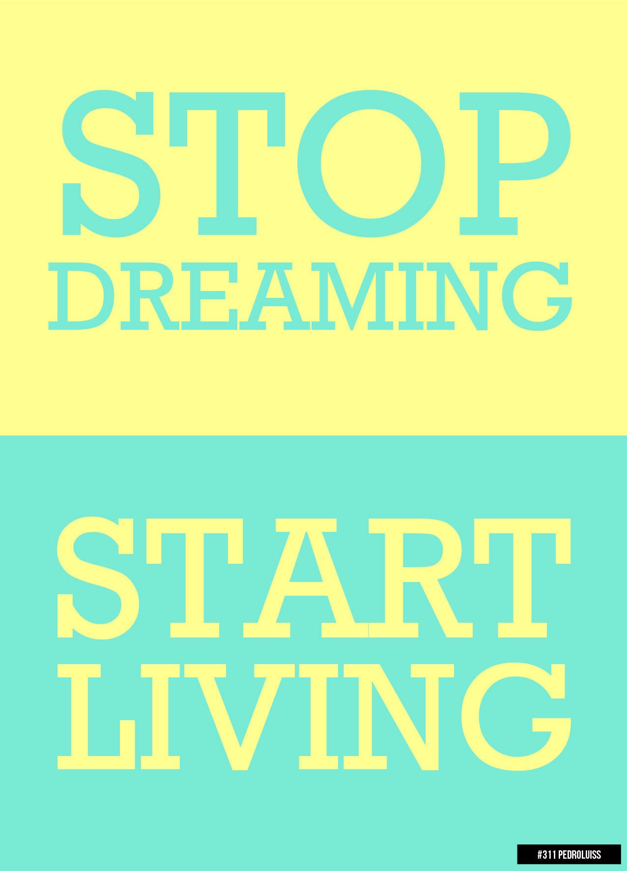 #311 - Stop Dreaming/ Start Living
