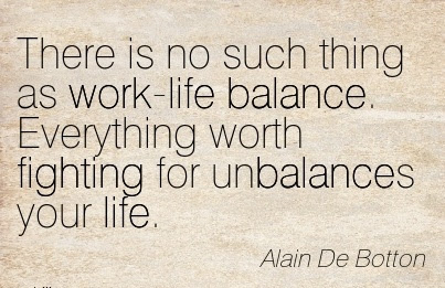 Motivational Work Quote By Alain De Botton There Is No Such Thing