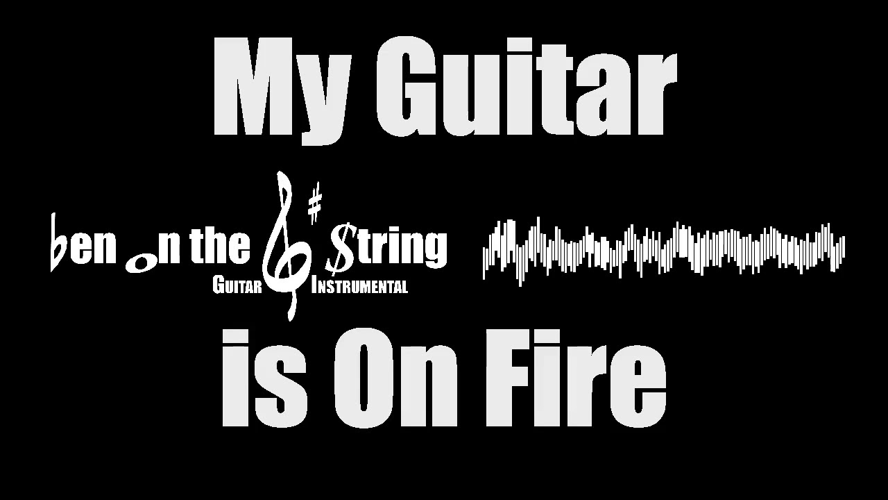 My Guitar is On Fire