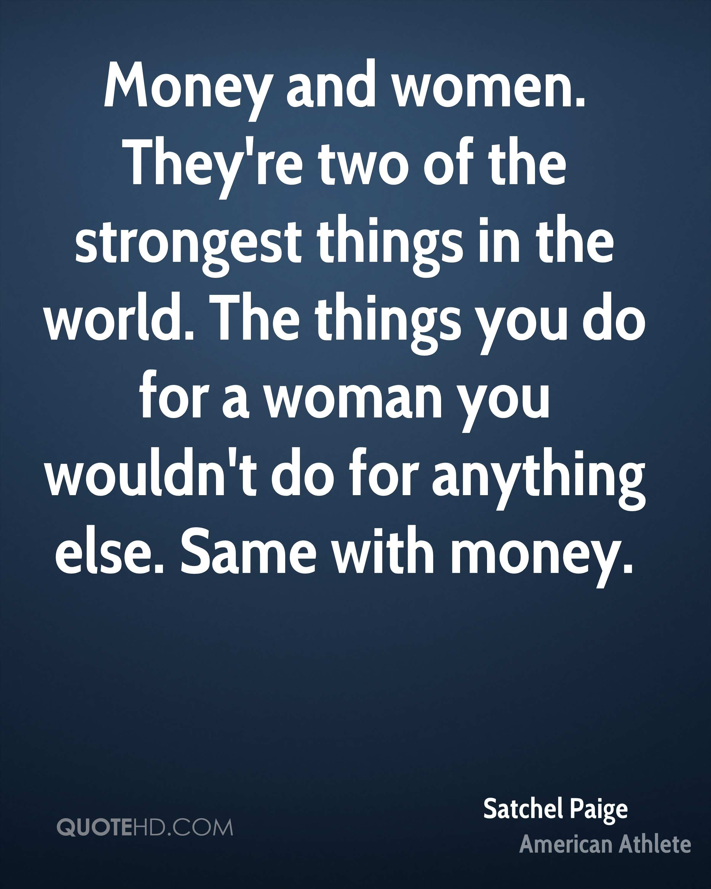 Satchel Paige Women Quotes Quotehd