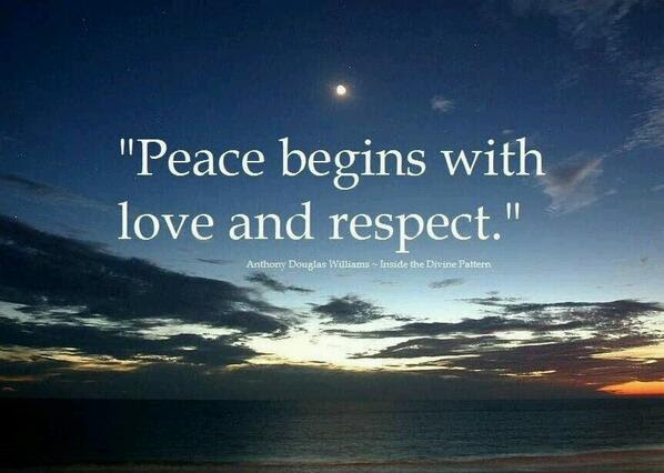Peace Begins At 10millionmiler Peace Begins With Love Respect