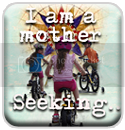 A Mother Seeking
