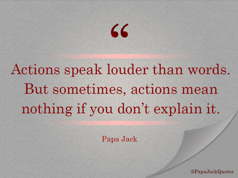 Actions Speak Louder Than Words But Sometimes Actions Mean Nothing