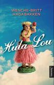 """""""Hula Lou - roman"""" av Wenche-Britt Hagabakken"""