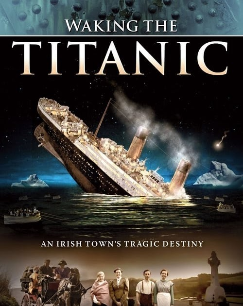 Ver Waking The Titanic 2012 Película Completa En Español Latino Repelis Hd Wickchic