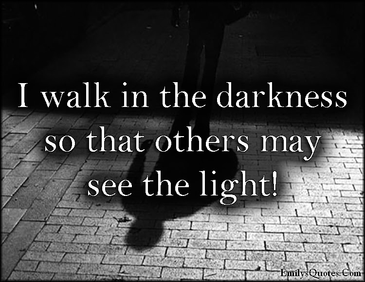 Quotes About Darkness Of Light 544 Quotes