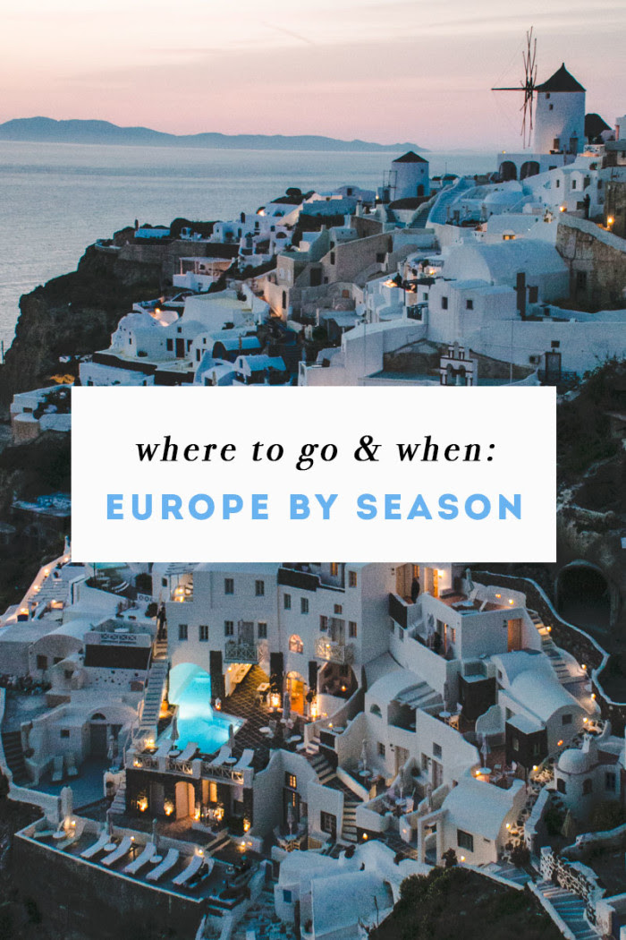 Where To Go & When - Traveling in Europe by Season