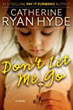 Don't Let Me Go [Kindle Edition]