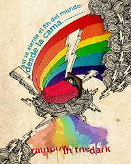 Así se siente el fin del mundo desde la cama. (Rainbow in the dark)