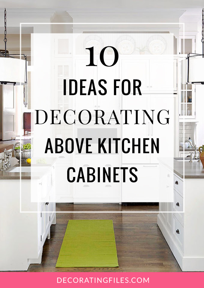 Above The Cupboard Kitchen Decorating, Decorating On Top Of Your Kitchen Cabinets