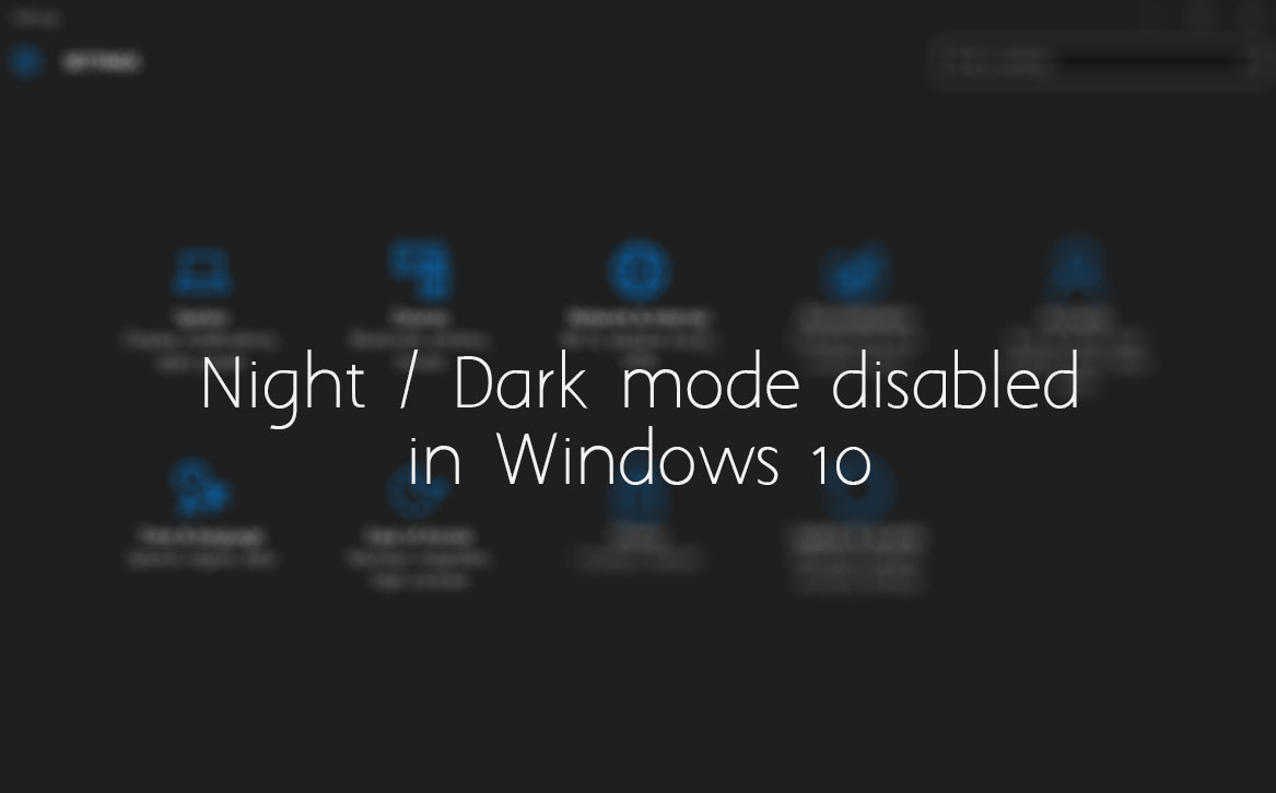 Disable Windows 10 Dark Theme/Night Mode
