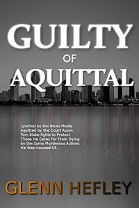 Guilty of Acquittal by Glenn Hefley