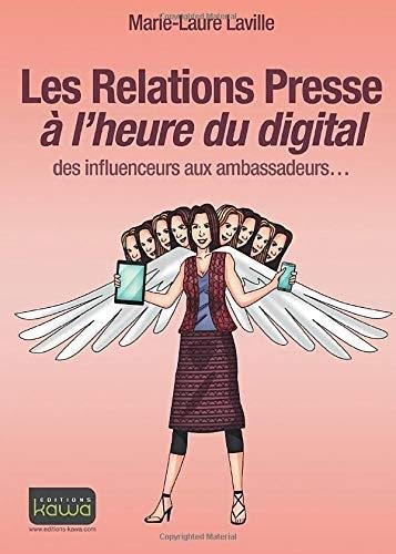【Télécharger】 Les Relations Presse à l'heure du digital ...