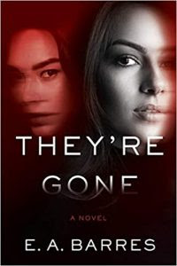 They're Gone by E.A. Barres