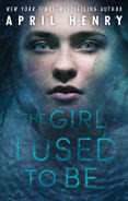 Title: The Girl I Used to Be, Author: April Henry