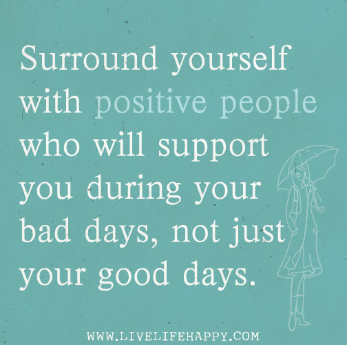 Surround Yourself With Positive People Live Life Happy