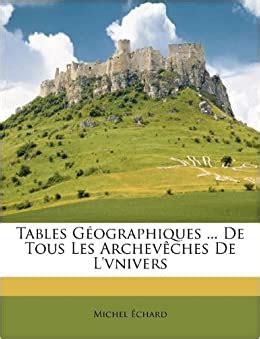 tables geographiques de tous les archev ches de