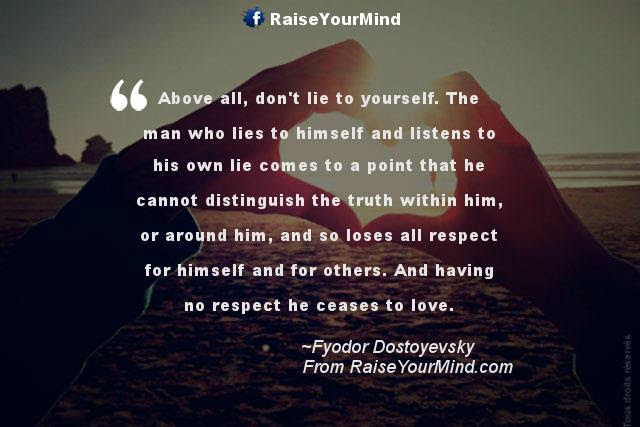 Love Quotes Sayings Verses Above All Dont Lie To Yourself