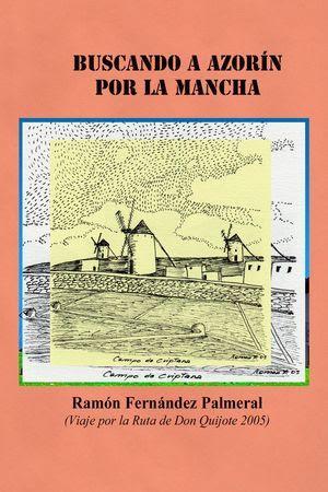 """""""Buscando a Azorín por la Mancha"""", de Ramón Fernández Palmeral"""