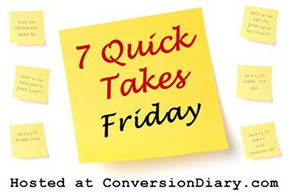 7 quick takes sm1 7 Quick Takes Friday (vol. 158)