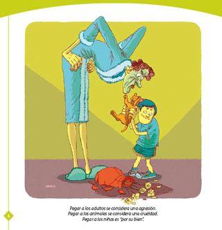 """Pegar a los niños se considera una agresión. Pegar a los animales se considera una crueldad. Pegar a los niños """"es por su bien"""" (Campaña del Consejo de Europa)"""