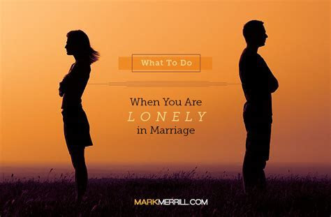 What to Do When You Are Lonely in Marriage   Mark Merrill