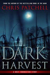 Dark Harvest by Chris Patchell