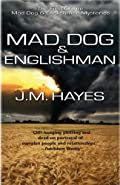 Mad Dog & Englishman by J. M. Hayes