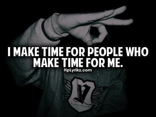 I Make Time For People Who Make Time For Me Unknown Picture