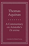 A Commentary on Aristotle's 'De anima' (Yale Library of Medieval Philosophy Seri)