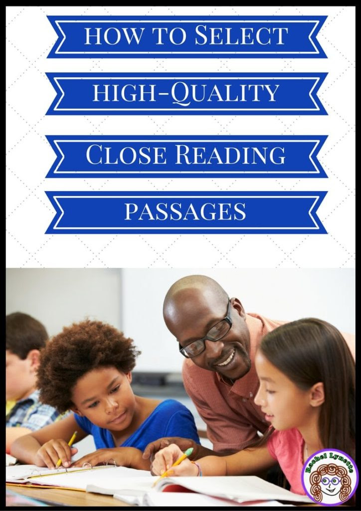 How To Select High Quality Close Reading Passages For Your