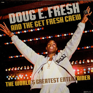 Doug E Fresh & The Get Fresh Crew - The World's Greatest Entertainer