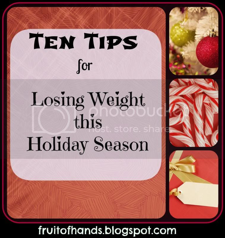 Ten Tips for Losing Weight this Holiday Season photo PicMonkeyCollage1_zpsedfea27a.jpg