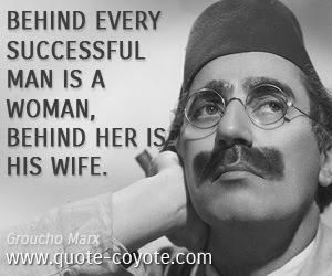 Groucho Marx Behind Every Successful Man Is A Woman Behin
