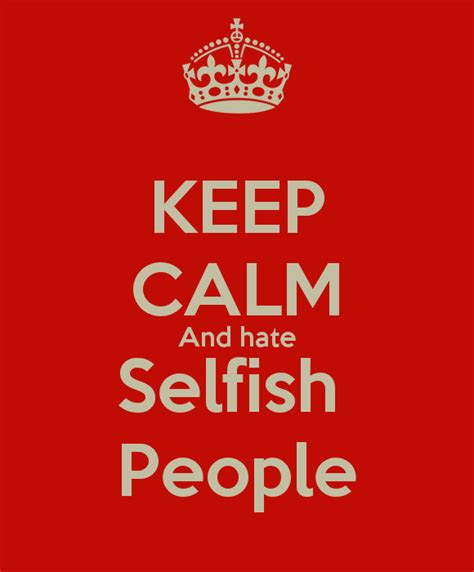 Hate Selfish Friends Quotes