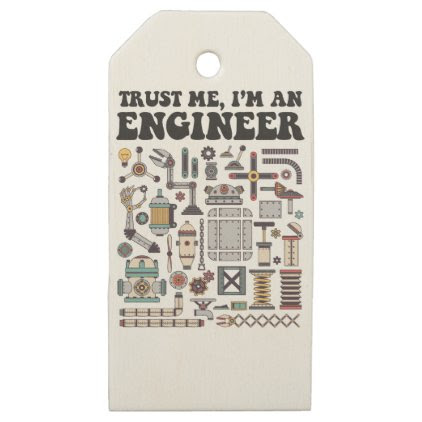 Trust me, I'm an engineer Wooden Gift Tags