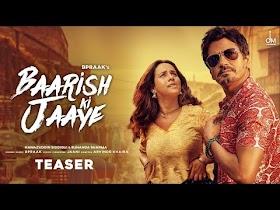 Baarish Ki Jaaye   Teaser   B Praak Ft Nawazuddin Siddiqui & Sunanda Sharma   Jaani   Arvindr Khaira