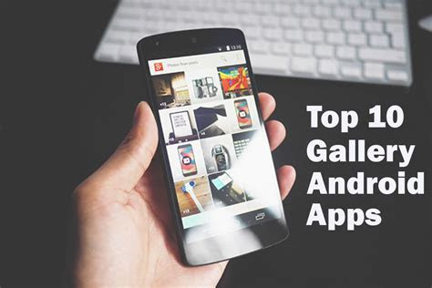 Top 10 Best Photo Gallery Apps for Android 2018   TechnoClever
