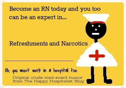 RN means Refreshments and Narcotics nurse ecard humor
