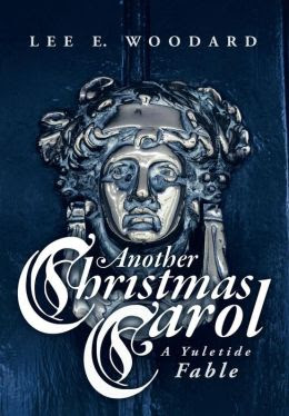 Another Christmas Carol: A Yuletide Fable