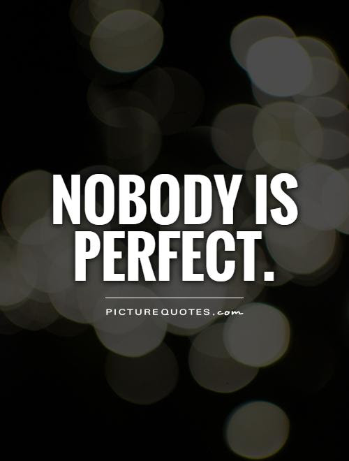 Nobody Is Perfect Picture Quotes