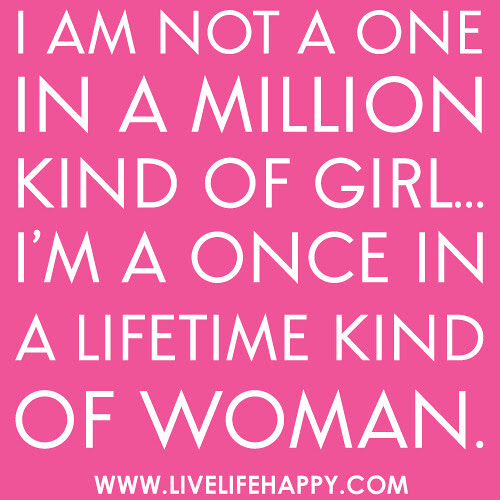 I Am Not A One In A Million Kind Of Girl Live Life Happy