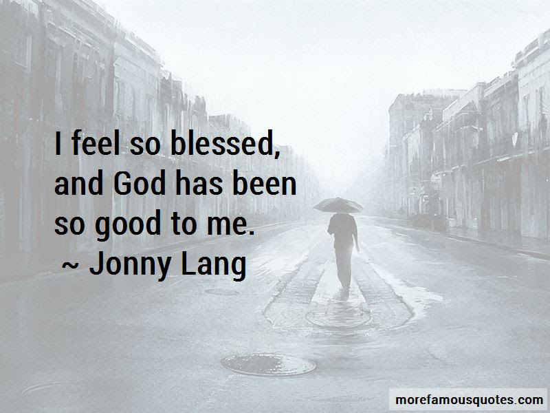 My God Has Blessed Me Quotes Top 33 Quotes About My God Has Blessed