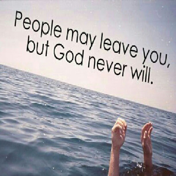 People May Leave You But God Never Will Quotespicturescom