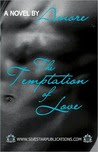 The Temptation of Love: A Novel by Amore