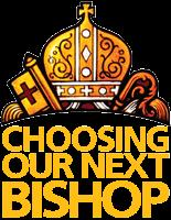 Choosing Our Next Bishop