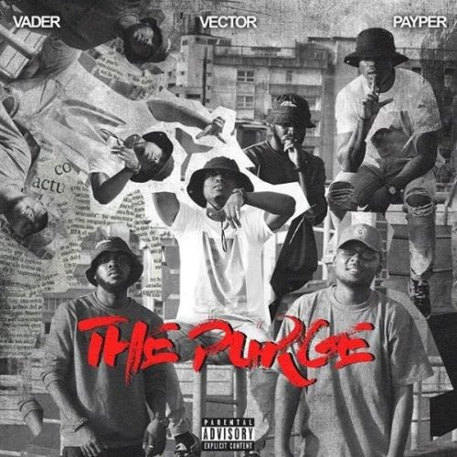 [MUSIC] Vector – The Purge ft. Payper & Vader